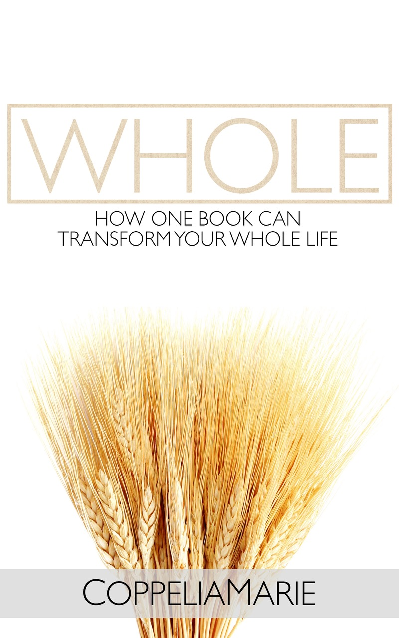 Whole: How One Book Can Transform Your Whole Life