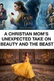 A Christian Mom's Unexpected Take on Beauty and the Beast