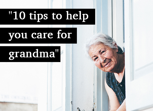 Ten tips to help you care for your grandma