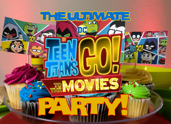 The Ultimate Teen Titans Go to the Movies Party