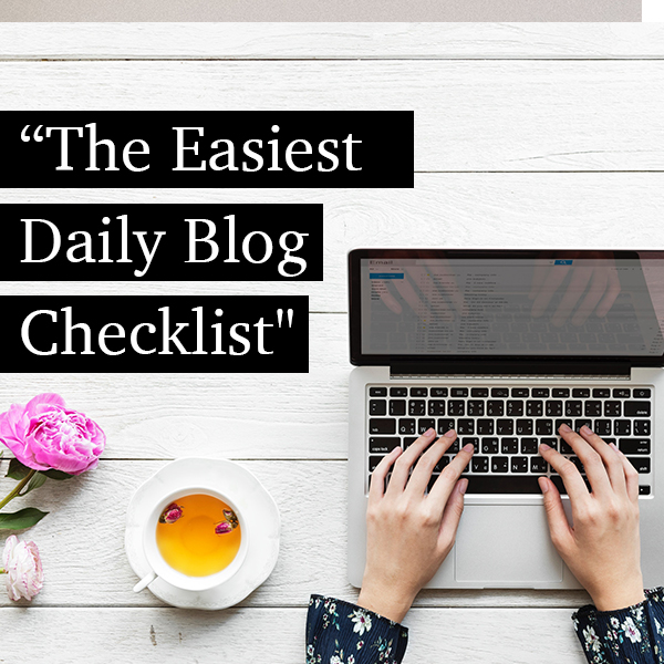 The Easiest Daily Blog Checklist