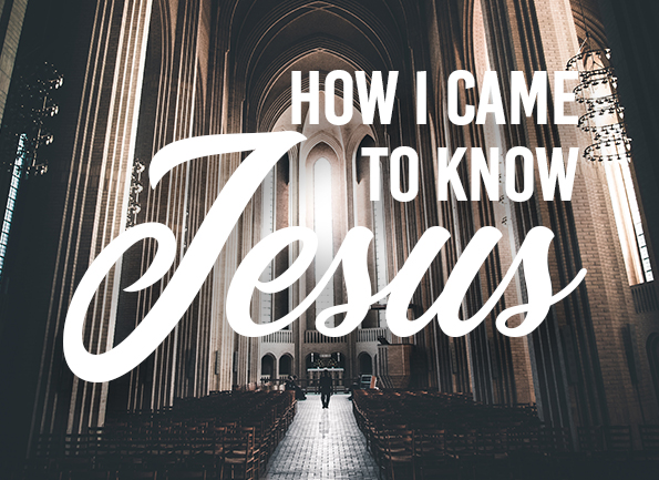 How I Came to Know Jesus
