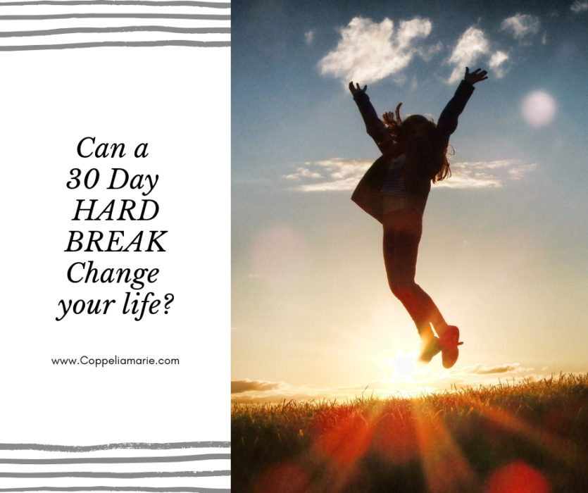 Can a 30 Day Hard Break Change Your Life_