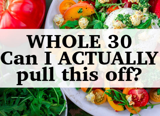 Whole30 Can I Pull This Off?