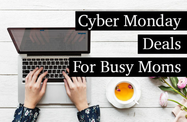 Cyber Monday Deals for Busy Moms!
